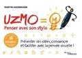 Martin Haussmann - Uzmo - Penser avec son stylo - Présenter ses idées, convaincre et faciliter avec la pensée visuelle !.