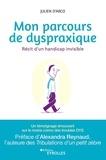 Julien D'arco - Mon parcours de dyspraxique - Récit d'un handicap invisible.