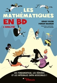 Klein Grady et Yoram Bauman - Les mathématiques en BD, l'analyse - Les fondamentaux, les dérivées et les intégrales enfin accessibles !.