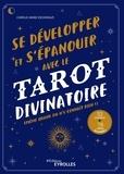 Carole-Anne Eschenazi - Se développer et s'épanouir avec le tarot divinatoire - Même quand on n'y connaît rien ! 52 exercices, 78 cartes détachables.