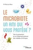 Patrick Hillon - Le microbiote, un ami qui vous protège - Vers une prévention et un traitement précoce des maladies.