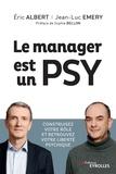 Eric Albert et Jean-Luc Emery - Le manager est un psy.