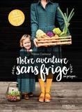 Marie Cochard - Notre aventure sans frigo ou presque....