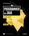 Claude Delannoy - Programmer en Java - Couvre Java 9.