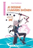 Kaori Yoshikawa - Je dessine l'univers shônen.