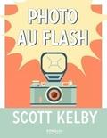 Scott Kelby - Photo au flash.