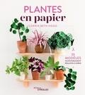 Corrie Beth Hogg - Plantes en papier - 35 modèles incroyablement réalistes à créer.