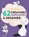 62 créatures fabuleuses à dessiner / Heegyum Kim | Kim, Heegyum