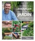 Adam Frost - Concevoir & aménager son jardin.