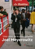 Joel Meyerowitz - Une vision de la photographie.
