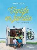 Magali Selvi - Vanlife en famille - Osez la liberté !.