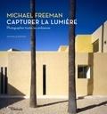 Michael Freeman - Capturer la lumière - Photographier toutes les ambiances.