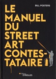 Bill Posters - Le manuel du street art contestataire.