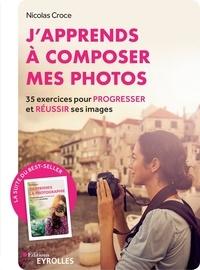 Nicolas Croce - J'apprends à composer mes photos.