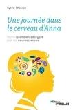 Sylvie Chokron - Une journée dans le cerveau d'Anna - Notre quotidien décrypté par les neurosciences.