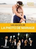 Annie Gozard et Marine Poron - Les secrets de la photo de mariage - Démarche - Technique - Inspiration.
