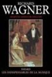 Martin Gregor-Dellin - Richard Wagner - Sa vie, son oeuvre, son siècle.