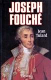 Joseph Fouché / Jean Tulard   Tulard, Jean (1933-....). Auteur