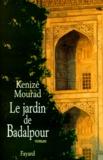 Kénizé Mourad - Le jardin de Badalpour.