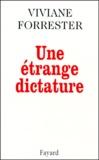 Viviane Forrester - Une étrange dictature.