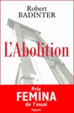 L' abolition / Robert Badinter   Badinter, Robert (1928-....)