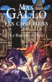 Le Baptême du roi / Max Gallo | Gallo, Max (1932-....). Auteur