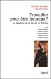 Christian Baudelot et Michel Gollac - Travailler pour être heureux ? Le bonheur et le travail en France.