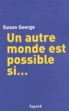 Susan George - Un autre monde est possible si....