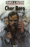 Dan Franck et Jean Vautrin - Les Aventures de Boro, Reporter Photographe Tome 6 : Cher Boro.