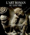 Jean-René Gaborit et Danielle Gaborit-Chopin - L'art roman au Louvre.