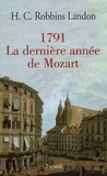 H-C Robbins Landon - 1791, La dernière année de Mozart.