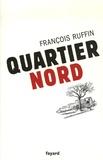 François Ruffin - Quartier nord.