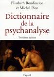 Elisabeth Roudinesco et Michel Plon - Dictionnaire de la psychanalyse.
