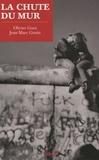 La chute du mur / Jean-Marc Gonin, Olivier Guez   Gonin, Jean-Marc. Auteur
