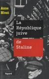 Anne Nivat - La République juive de Staline.