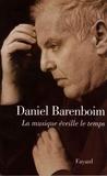 Daniel Barenboim - La musique éveille le temps.