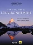 Pierre-Henri Gouyon et Hélène Leriche - Aux origines de l'environnement.