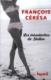 Les moustaches de Staline / François Cérésa | Cérésa, François (1953-....)