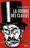 guerre des classes (La)   Ruffin, François. Auteur