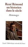 Marie-Odile Germain - René Rémond, un historien dans le siècle - Hommages.