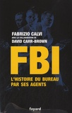 FBI : L'histoire du bureau par ses agents / Fabrizio Calvi | Calvi, Fabrizio (1954-....). Auteur