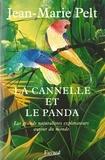 Jean-Marie Pelt - La canelle et le panda - Les grands narturalistes explorateurs autour du monde.