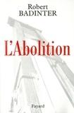 Robert Badinter - L'Abolition.