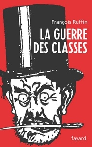 François Ruffin - La Guerre des classes.