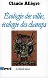 Claude Allègre - Ecologie des villes, écologie des champs.