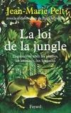 Jean-Marie Pelt et Franck Steffan - La loi de la jungle - L'agressivité chez les plantes, les animaux, les humains.