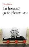 Un homme, ça ne pleure pas / Faïza Guène | Guène, Faïza (1985-....)
