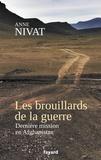 Anne Nivat - Les Brouillards de la guerre - Dernière mission en Afghanistan.