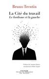 Bruno Trentin - La Cité du travail - La gauche et la crise du fordisme.