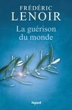Frédéric Lenoir - La guérison du monde.